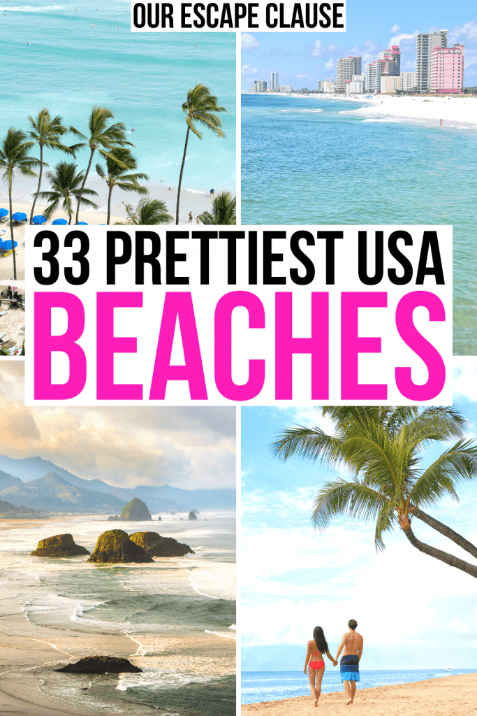 """4 pictures of American beaches: waikiki, orange beach, cannon beach, maui. black and pink text reads """"33 prettiest usa beaches"""""""