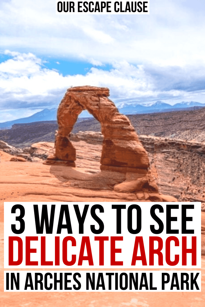 "photo of delicate arch, black and red text on a white background reads ""3 ways to see delicate arch in arches national park"""