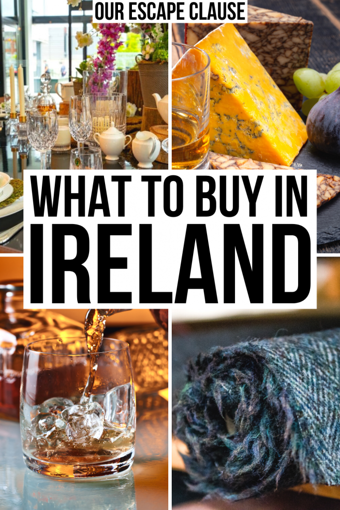 """4 photos of Irish souvenirs: Waterford Crystal, cheese, whiskey, and tweed. Black text on a white background reads """"what to buy in Ireland"""""""