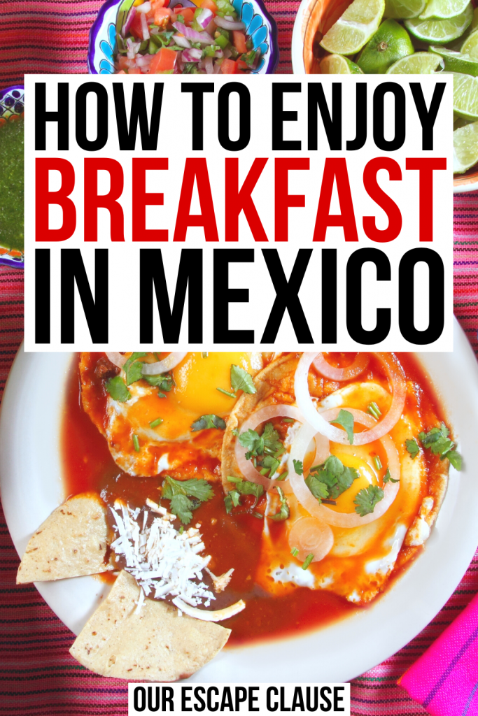 "A photo of a typical Mexican breakfast as seen from above, black and red text on a white background reads ""how to enjoy breakfast in Mexico"""