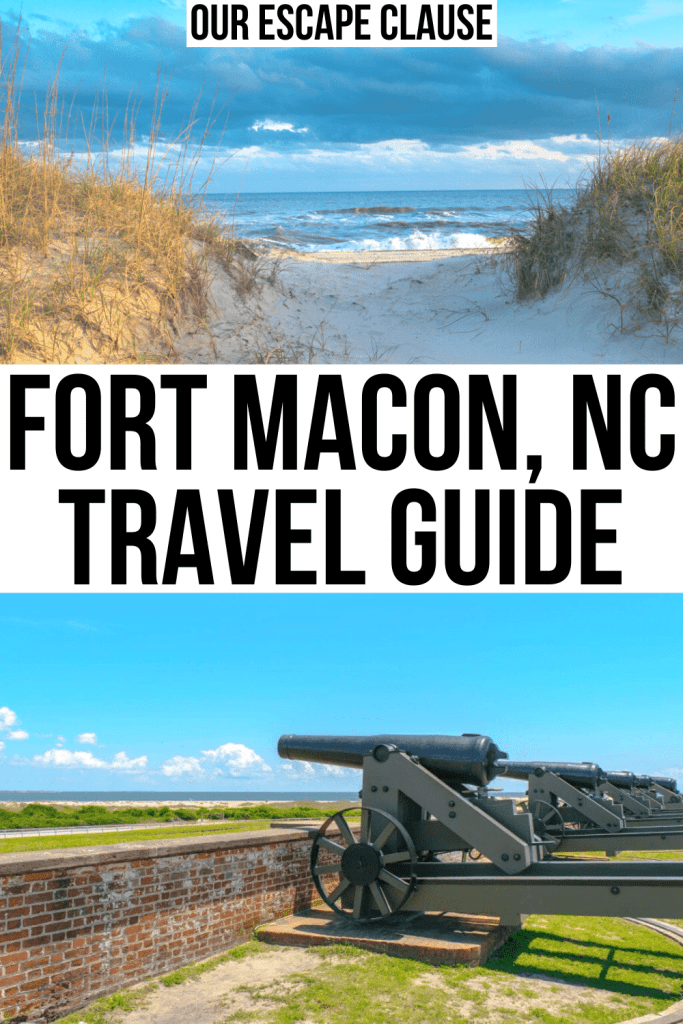 "2 photos from Fort Macon State Park, top one of beach and bottom of cannons. Black text on a white background reads ""fort macon nc travel guide"""