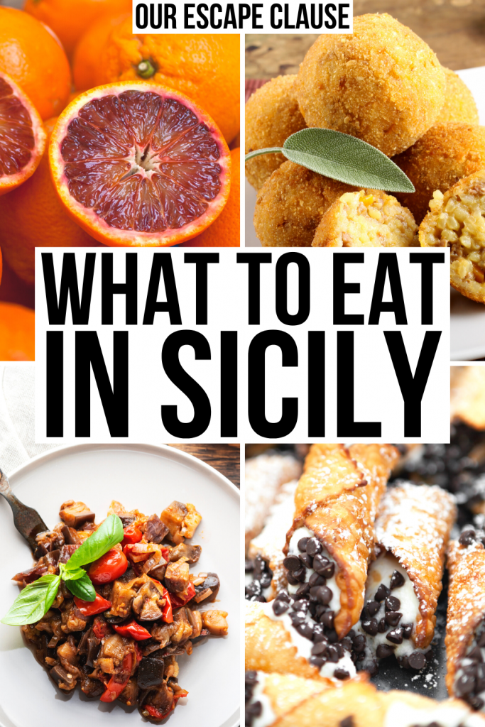 "4 photos of Sicily food: oranges, arancini, caponata, cannoli. Black text on a white background reads ""what to eat in Sicily"""