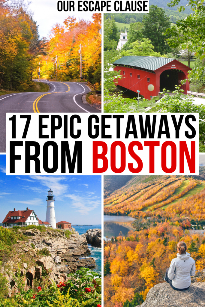 "4 photos from New England: winding road, covered bridge, portland head light, echo lake. Black and red text on a white background raeds ""17 epic getaways from boston"""