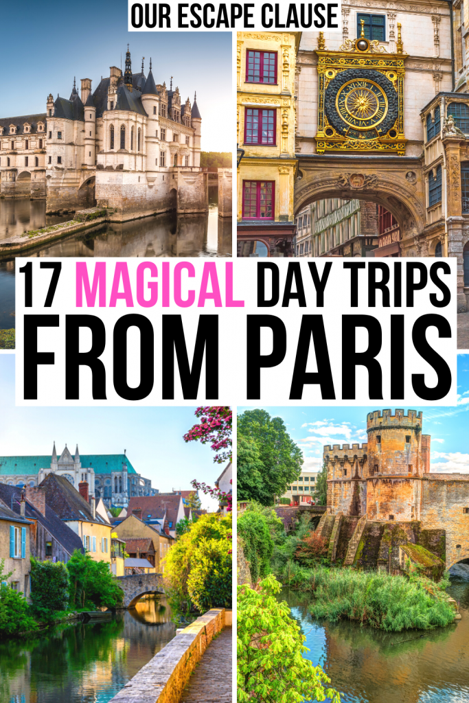 "4 photos of France: chateau, rouen, chartres, metz. Black and pink text on a white background reads ""17 magical day trips from paris"""