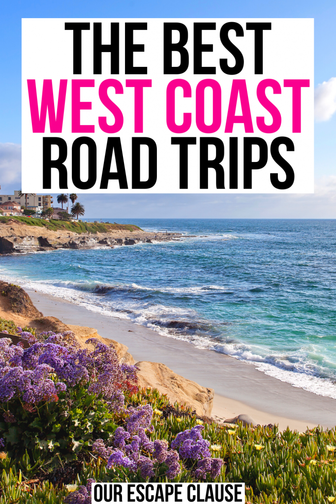 """photo of la jolla beach in southern california with purple flowers in the foreground. black and pink text on a white background reads """"the best west coast road trips"""""""