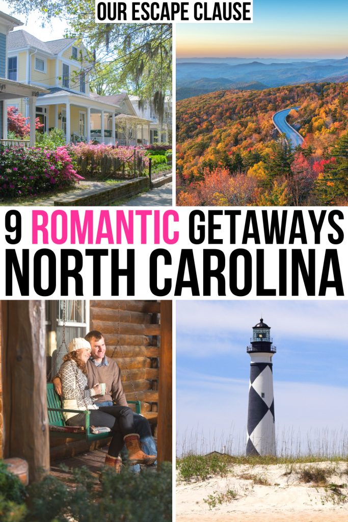 """4 photos of north carolina: wilmington, blue ridge parkway, couple on a cabin porch, cape lookout. black and pink text on a white background reads """"9 romantic getaways north carolina"""""""