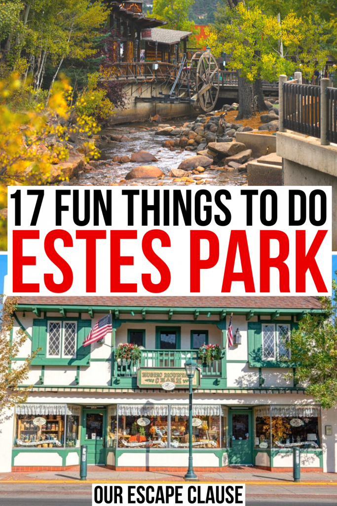 """2 photos of estes park, one of the riverwalk and one of a downtown shop. black and red text on a white background reads """"17 fun things to do in estes park"""""""