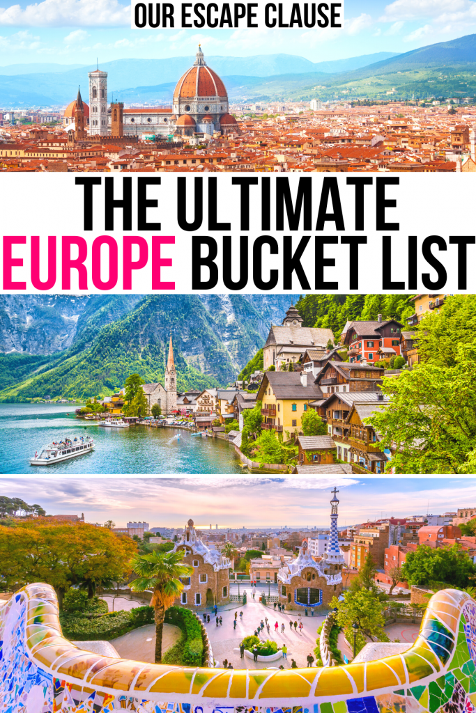 "3 photos of europe: florence, hallstate, park guell in barcelona. black and pink text on a white background reads ""the ultimate europe bucket list"""