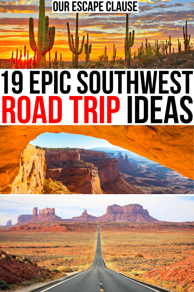 """3 photos of southwest national parks road trips: saguaro at sunset, canyonlands, monument valley drive. black and red text on a white background reads """"19 epic southwest road trip ideas"""""""