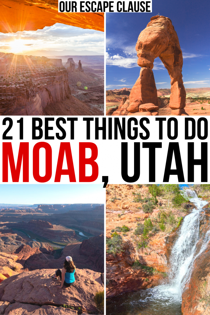 """4 photos from around moab: mesa arch, delicate arch, dead horse point overlook, faux falls. black and red text on a white background reads """"21 best things to do moab utah"""""""