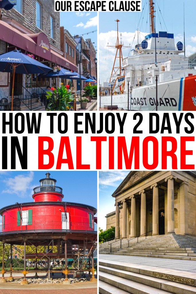 """4 photos of baltimore including fells point inner harbor lighthouse and museum of art. black and red text on a white background reads """"how to enjoy 2 days in baltimore"""""""
