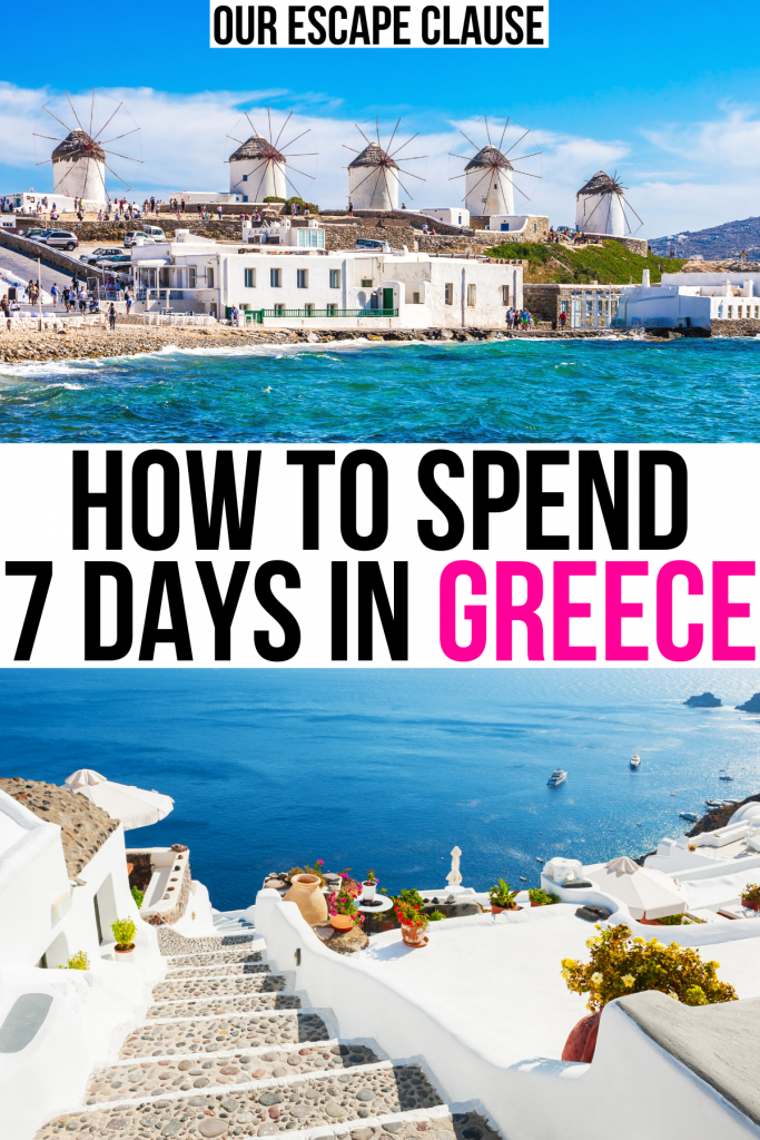"""one photo of mykonos windmills and one of santorini staircase, black and pink text on a white background reads """"how to spend 7 days in greece"""""""